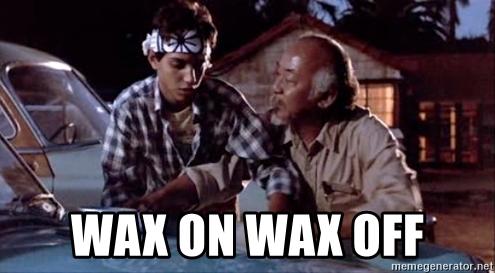 wax-on-wax-off